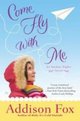 Come Fly with Me - Addison Fox (ISBN: 9780451238498)