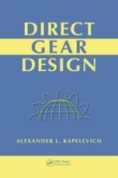 Direct Gear Design - Alexander L. Kapelevich (ISBN: 9781439876183)