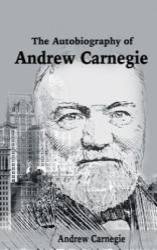 Autobiography of Andrew Carnegie (ISBN: 9781684113781)