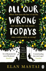 All Our Wrong Todays - A BBC Radio 2 Book Club Choice 2017 (ISBN: 9781405927024)