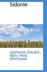 Sidonie - Alphonse Daudet (ISBN: 9781103381043)