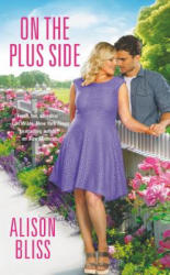 On The Plus Side - Alison Bliss (ISBN: 9781455568079)