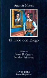 El Lindo Don Diego - Agustain Moreto (ISBN: 9788437601052)