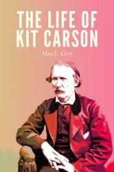 The Life of Kit Carson (ISBN: 9780803269354)