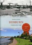 Hebburn Through Time (ISBN: 9781445608105)
