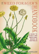 Weed Forager's Handbook - A Guide to Edible and Medicinal Weeds in Australia (ISBN: 9781864471212)