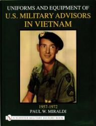 Uniforms & Equipment of U. S. Military Advisors in Vietnam (ISBN: 9780764311833)