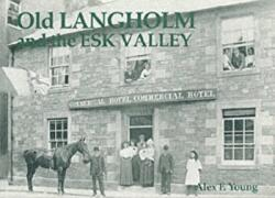 Old Langholm and the Esk Valley (ISBN: 9781840332377)
