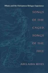 Songs of the Caged, Songs of the Free - Adelaida Reyes (ISBN: 9781566396868)