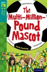 Oxford Reading Tree TreeTops Fiction: Level 16 More Pack A: The Multi-Million-Pound Mascot (ISBN: 9780198448570)