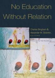 No Education Without Relation (ISBN: 9780820468303)