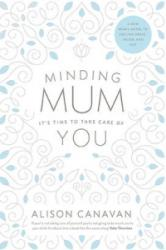 Minding Mum - It's Time to Take Care of You (ISBN: 9780717170289)
