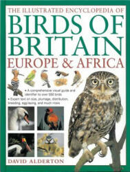 Illustrated Encyclopedia of Birds of Britain Europe & Africa - David Alderton (ISBN: 9780857234193)