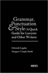 Grammar, Punctuation, and Style - A Quick Guide for Lawyers and Other Writers (ISBN: 9780314288073)