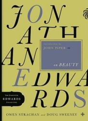 Jonathan Edwards on Beauty (ISBN: 9780802424587)