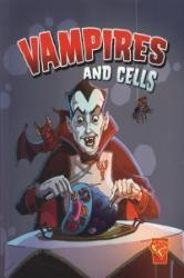 Vampires and Cells (ISBN: 9781406242881)