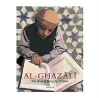 Imam Al-Ghazali - The Book of Belief for Children (ISBN: 9781941610183)