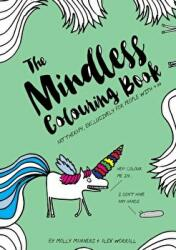 Mindless Colouring Book - Art Therapy Exclusively Available to Anyone with 8.99 (ISBN: 9781780722955)