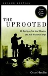 Uprooted - The Epic Story of the Great Migrations That Made the American People (ISBN: 9780812217889)