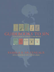 Guidebooks to Sin - The Blue Books of Storyville, New Orleans (ISBN: 9780917860737)