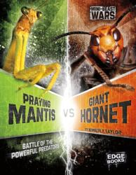 Praying Mantis vs Giant Hornet - Battle of the Powerful Predators (ISBN: 9781474710916)