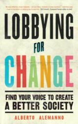 Lobbying for Change - Find Your Voice to Create a Better Society (ISBN: 9781785782855)