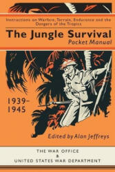 Jungle Survival Pocket Manual 1939-1945 - Alan Jeffreys (ISBN: 9781910860212)