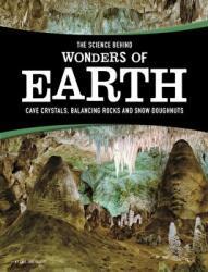 Science Behind Wonders of Earth - Amie Jane Leavitt (ISBN: 9781474721691)