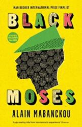 Black Moses - Longlisted for the International Man Booker Prize 2017 (ISBN: 9781781256749)
