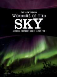 Science Behind Wonders of the Sky (ISBN: 9781474721714)