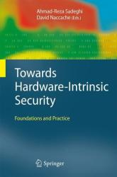 Towards Hardware-Intrinsic Security - Ahmad-Reza Sadeghi, David Naccache (2010)
