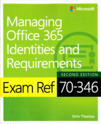 Exam Ref 70-346 Managing Office 365 Identities and Requirements (ISBN: 9781509304790)