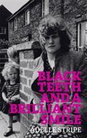 Black Teeth and a Brilliant Smile (ISBN: 9780708898956)