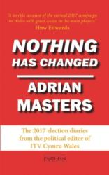 Nothing Has Changed - The 2017 Election Diaries (ISBN: 9781912109753)