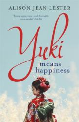 Yuki Means Happiness - Alison Jean Lester (ISBN: 9781848549616)