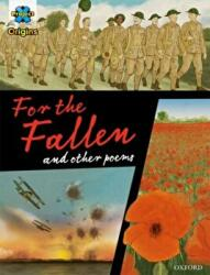 Project X Origins Graphic Texts: Dark Red+ Book Band, Oxford Level 20: For the Fallen and other poems (ISBN: 9780198367871)