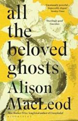 All the Beloved Ghosts (ISBN: 9781408863787)