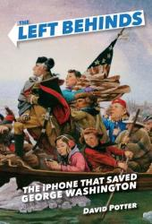 The Left Behinds: The iPhone That Saved George Washington (ISBN: 9780385390590)
