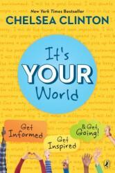 It's Your World: Get Informed, Get Inspired & Get Going! (ISBN: 9780399545320)
