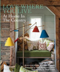Love Where You Live - Joan Osofsky, Abby Adams, Mary Randolph Carter (ISBN: 9780789334398)