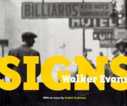 Walker Evans: Signs (ISBN: 9780892363766)