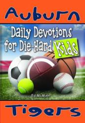 Daily Devotions for Die-Hard Kids Auburn Tigers (ISBN: 9780990488231)