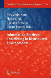 Information Retrieval and Mining in Distributed Environments (2010)