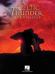 Celtic Thunder - Mythology (ISBN: 9781480362666)