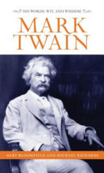 Mark Twain: His Words, Wit, and Wisdom (ISBN: 9781493029501)