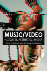 Music/Video: Histories, Aesthetics, Media (ISBN: 9781501313912)