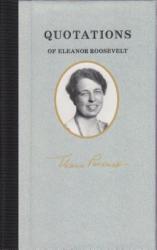 Quotations of Eleanor Roosevelt (ISBN: 9781557090591)