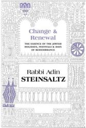 Change & Renewal: The Essence of the Jewish Holidays, Festivals & Days of Remembrance (ISBN: 9781592643226)