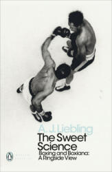 Sweet Science - Boxing and Boxiana - A Ringside View (ISBN: 9780241343203)