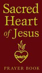 Sacred Heart of Jesus Prayer Book (ISBN: 9780819890627)